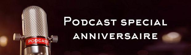 Podcast spécial anniversaire