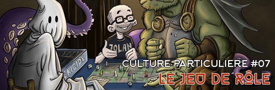 Culture pariculière 07, le jeu de rôle