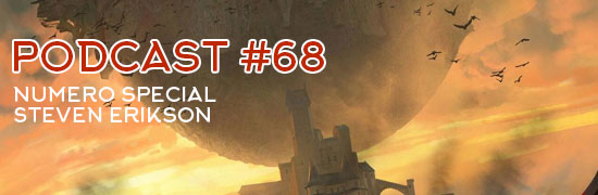 Podcast 68 Special Steven Erikson