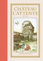 Château l'Attente, Volume 2