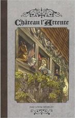 Château l'Attente, Volume 1
