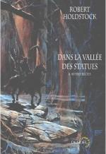 Dans la vallée des statues et autres récits