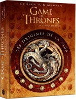 Game of Thrones - Les origines de la saga