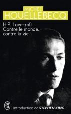 H.P. Lovecraft contre le monde, contre la vie