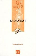 La Fantasy (Que sais-je ?)