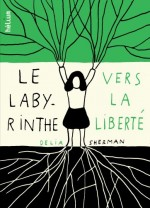 Labyrinthe vers la liberté (Le)