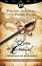Les Lames du Cardinal : l'héritage de Richelieu