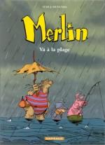 Merlin va à la Plage