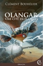 Olangar, une cité en flammes