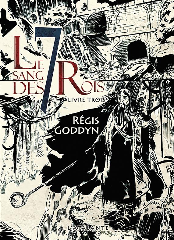 Le sang des 7 Rois livre 3 de Régis Goddyn