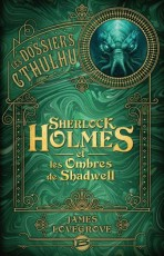 Sherlock Holmes et les Ombres de Shadwell