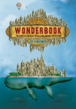 Wonderbook : the illustrated guide to creating imaginative fiction