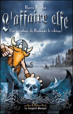 L'Affaire elfe : une aventure de Brakmar le Viking
