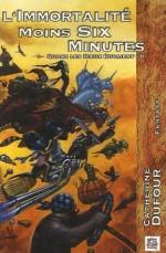 L'Immortalité moins six minutes