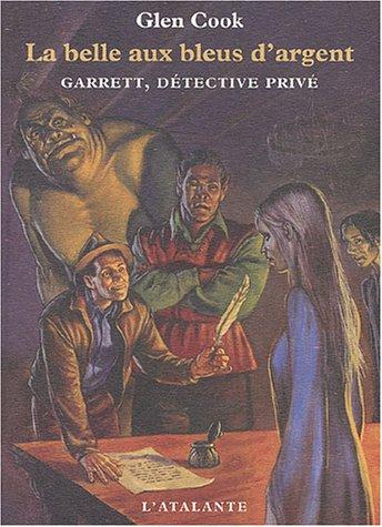 Garrett, détective privé Tome 1 La belle aux bleus d'argent - Glen Cook